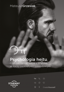 Psychology of Hate, a guide how to deal with criticism in personal and professional life