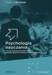 Psychology of teaching. How to effectively train people, manage groups, and perform in front of an audience